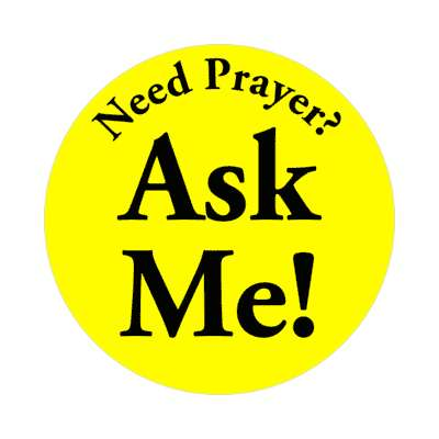 need prayer ask me sticker christian church christ jesus ministry wwjd