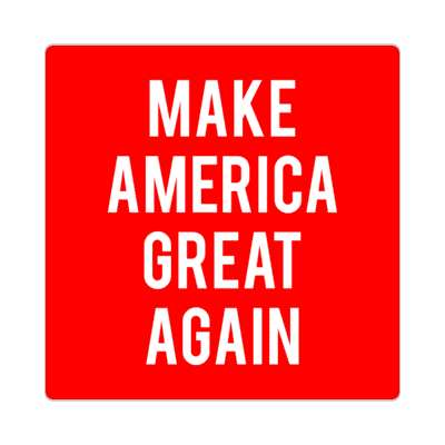 make america great again sticker modern political politics 2020