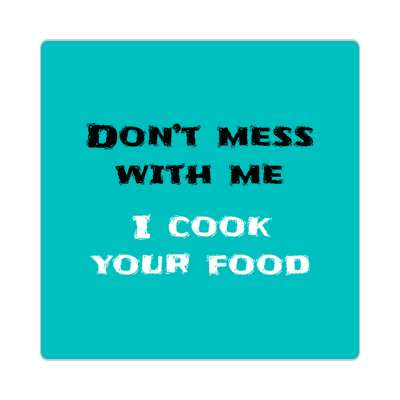 dont mess with me i cook your food sticker funny sayings funny anecdotes jokes novelty hilarious fun