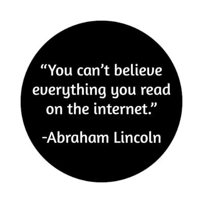you cant believe everything you read on the internet abraham lincoln sticker funny sayings funny anecdotes jokes novelty hilarious fun
