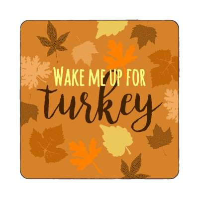 wake me up for turkey happy thanksgiving magnet turkey day thanksgiving holiday turkey family holiday feast