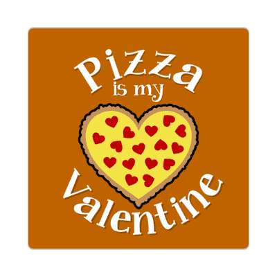 pizza is my valentine vday valentines day sticker holiday love heart romance