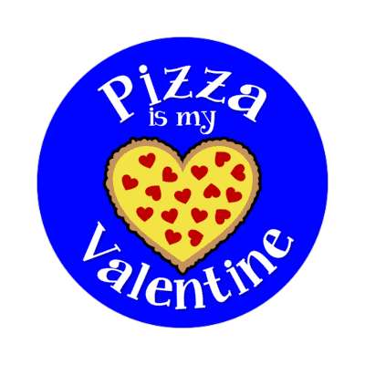pizza is my valentine vday valentines day holiday sticker love heart romance