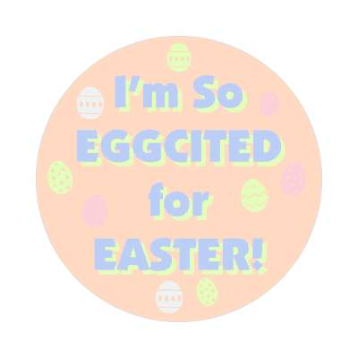 im so eggcited for easter happy easter sticker easter bunny holiday bunny rabbit egg sunday jesus resurrection