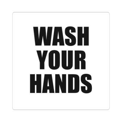 Wash your hands coronavirus covid-19 sticker pandemic corona disease illness safety warning