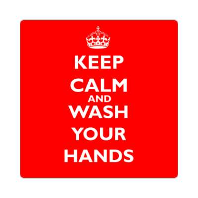 keep calm and wash your hands coronavirus covid-19 sticker pandemic corona disease illness safety warning