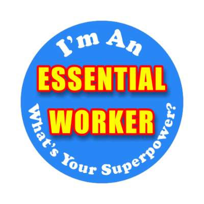 im an essential worker whats your superpower coronavirus covid-19 sticker pandemic corona disease illness