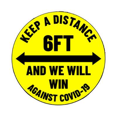 keep a distance 6ft and we will win against covid-19 coronavirus covid-19 magnet pandemic corona disease illness safety warning