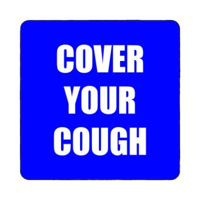 cover your cough coronavirus covid-19 magnet pandemic corona disease illness safety warning