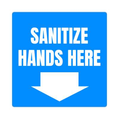 sanitize hands here coronavirus covid-19 sticker pandemic corona disease illness safety warning