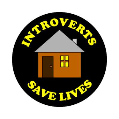introverts save lives coronavirus covid-19 sticker pandemic corona disease illness safety warning