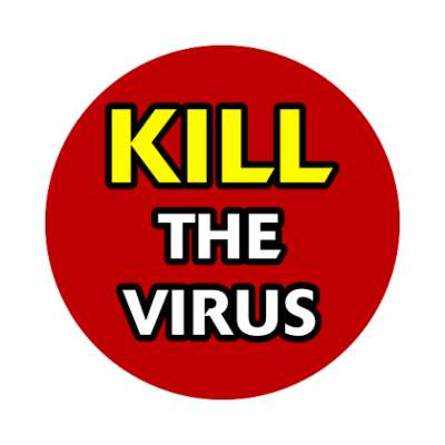 kill the virus coronavirus covid-19 sticker pandemic corona disease illness safety warning