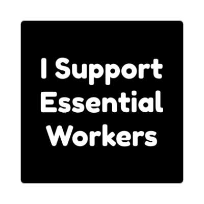 i support essential workers coronavirus covid-19 sticker pandemic corona disease illness safety warning
