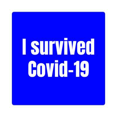 i survived covid 19 coronavirus covid-19 sticker pandemic corona disease illness safety warning