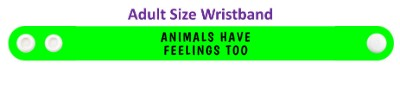 animals have feelings too green wristband
