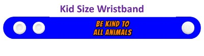 be kind to all animals blue wristband
