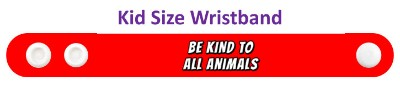 be kind to all animals red wristband