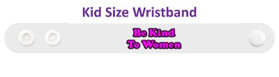 be kind to women white purple wristband