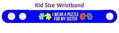blue i wear a puzzle for my sister autism awareness wristband