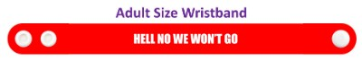 hell no we wont go red wristband