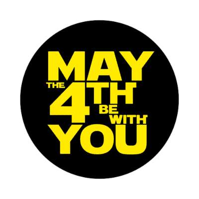 holiday may the 4th be with you star wars force stickers, magnet
