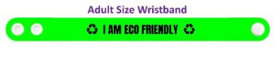 i am eco friendly green wristband