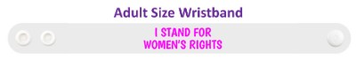 i stand for womens rights white magenta wristband