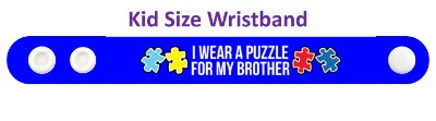 i wear a puzzle for my brother autism awareness blue wristband