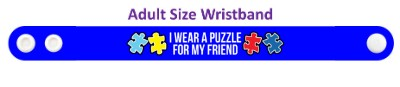 i wear a puzzle for my friend autism awareness blue pieces wristband