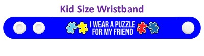 i wear a puzzle for my friend autism awareness blue wristband