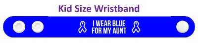 i wear blue for my aunt colon cancer ribbon awareness wristband