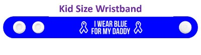 i wear blue for my daddy colon cancer awareness ribbon wristband
