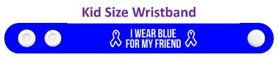i wear blue for my friend colon cancer awareness ribbon wristband