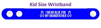 i wear blue for my grandfather colon cancer awareness ribbons wristband