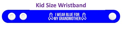 i wear blue for my grandmother colon cancer awareness ribbons wristband