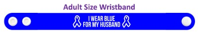 i wear blue for my husband colon cancer awareness wristband