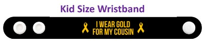 i wear gold for my cousin childhood cancer awareness black wristband