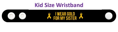 i wear gold for my sister childhood cancer awareness black wristband