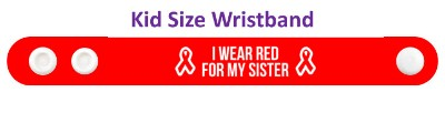i wear red for my sister  awareness aids hiv wristband