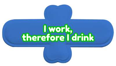 i work therefore i drink stickers, magnet