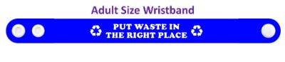 put waste in the right place blue wristband