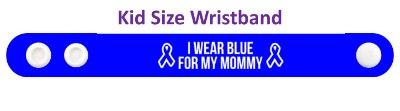 ribbons i wear blue for my mommy colon cancer awareness wristband