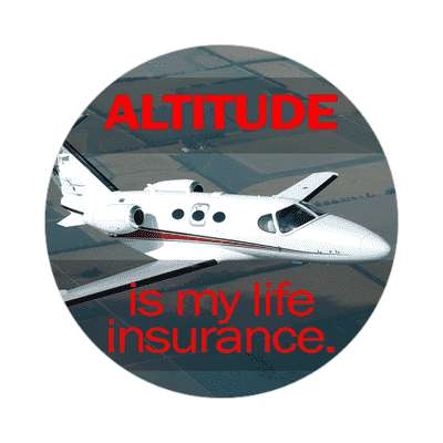 altitude is my life insurance sticker