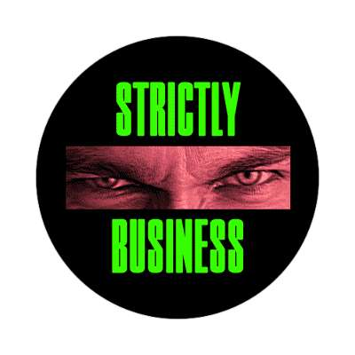 angry boss eyes strictly business sticker