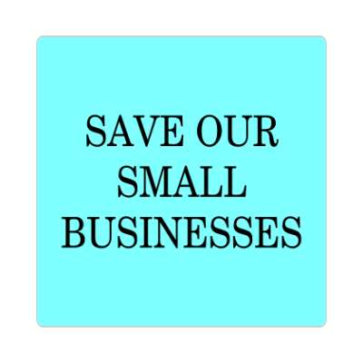 aqua save our small businesses sticker