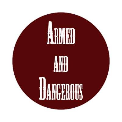 armed and dangerous western sticker