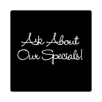 ask about our specials handwritten cursive black sticker