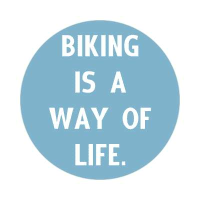 biking is a way of life sticker