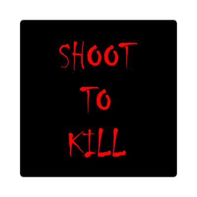 black shoot to kill splatter sticker
