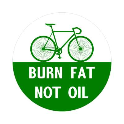 burn fat not oil silhouette bicycle sticker